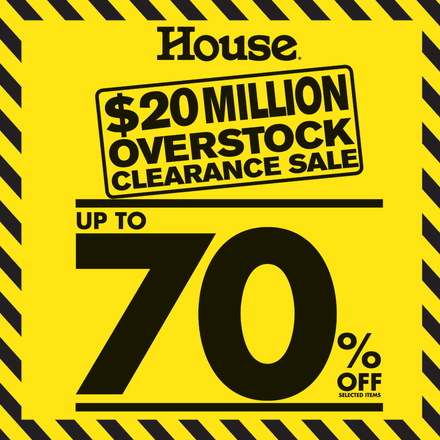 House $20 Million Overstock Clearance Sale