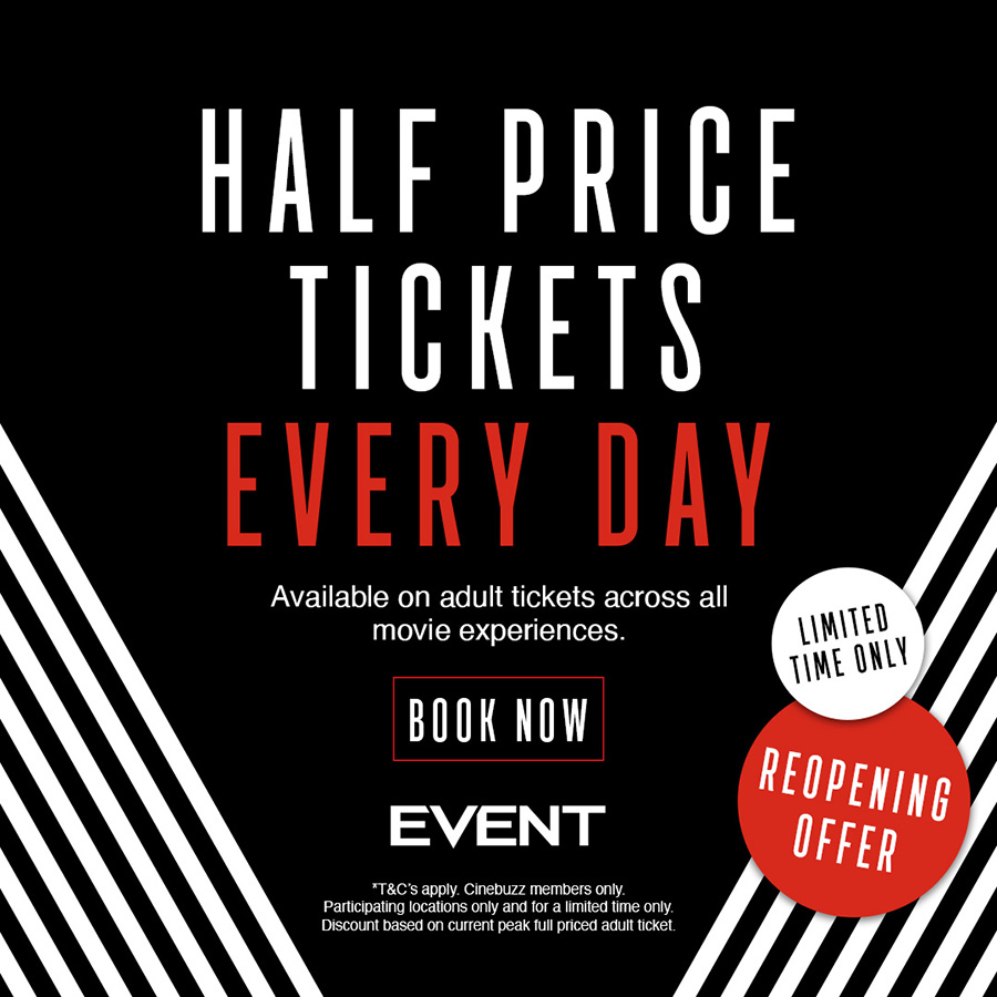 Half Price Tickets Every Day at Event Cinemas Gateway