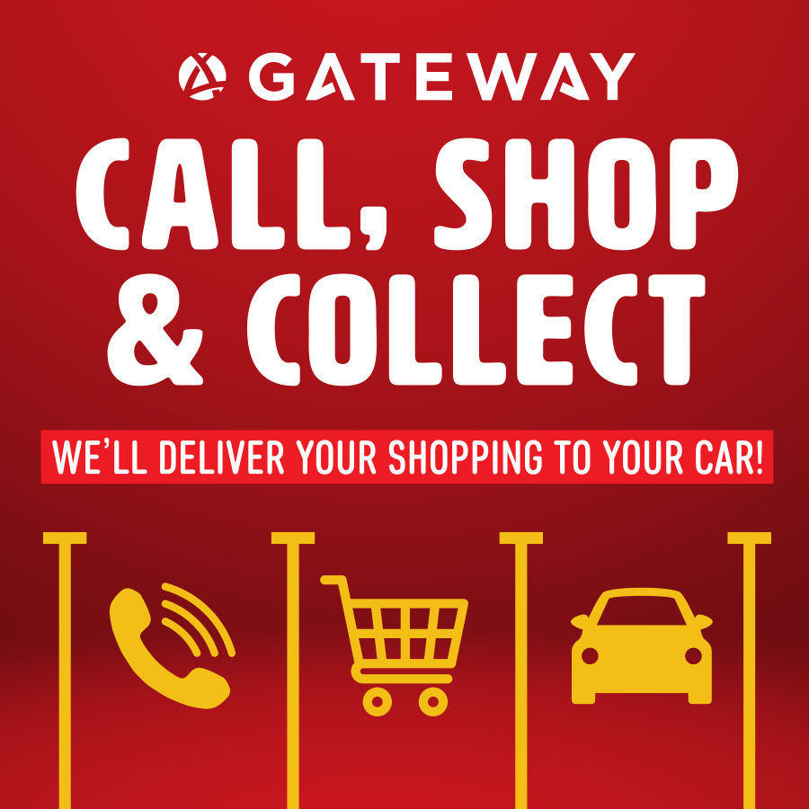 Call, Shop & Collect Your Shopping at Gateway